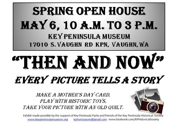 Key Peninsula Historical Society Spring Open House Spring 2017 Then and Now