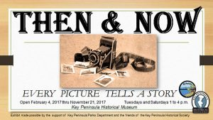 Key Peninsula Historical Society Museum exhibit Then & Now: Every Picture Tells a Story poster