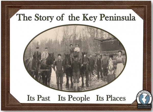The Story of the Key Peninsula: Its Past Its People Its Places