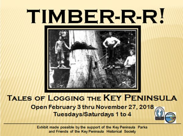 Tales of logging the Key Peninsula, Key Peninsula Historical Society 2018 exhibit